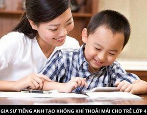 Cách chọn gia sư Tiếng Anh lớp 4 giúp con tiếp thu hiệu quả