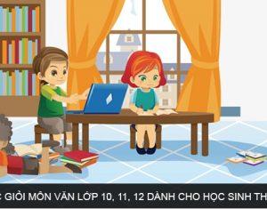 Cách học giỏi môn Văn lớp 10, 11, 12 dành cho học sinh THPT